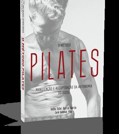O Método Pilates: Manutenção e Recuperação da Autonomia do Idoso